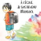 Sans aller à l\'école, je suis devenu mangaka